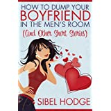 How to Dump Your Boyfriend in the Men's Room (and other short stories)by Sibel Hodge