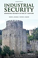 Industrial Security: Managing Security in the 21st Century Front Cover