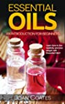 Essential Oils: An Introduction for B...