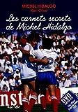 Les carnets secrets de Michel Hidalgo + DVD