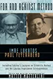 For and Against Method: Including Lakatos's Lectures on Scientific Method and the Lakatos-Feyerabend Correspondence (0226467759) by Lakatos, Imre