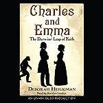 Charles and Emma: The Darwin's Leap of Faith | Deborah Heiligman
