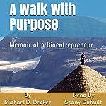 A Walk with Purpose: Memoir of a Bioentrepreneur | Michael D. Becker
