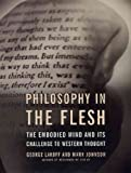 Philosophy in the Flesh: The Embodied Mind and Its Challenge to Western Thought (0965888045) by George Lakoff