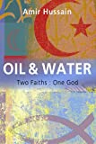 Image of Oil & Water: Two Faiths: One God