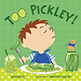 Too Pickley! ~ Jean Reidy