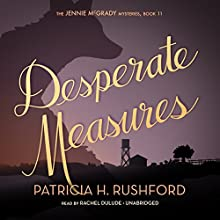 Desperate Measures (       UNABRIDGED) by Patricia H. Rushford Narrated by Rachel Dulude
