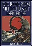 Jules Verne: Die Reise zum Mittelpunkt der Erde (Illustriert)