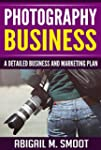 Photography Business: A Detailed Busi...