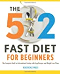 The 5: 2 Fast Diet for Beginners: The...