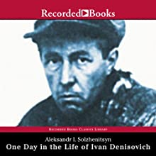 One Day in the Life of Ivan Denisovich (       UNABRIDGED) by Aleksandr Solzhenitsyn Narrated by Frank Muller