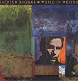 Jackson Browne World in Motion [VINYL]
