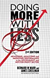 img - for Doing More with Less 2nd edition: Measuring, Analyzing and Improving Performance in the Not-For-Profit and Government Sectors book / textbook / text book