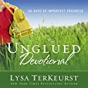 Unglued Devotional: 60 Days of Imperfect Progress (       UNABRIDGED) by Lysa TerKeurst Narrated by Julia Barnett-Tracy