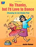 No Thanks, But I d Love to Dance: Choosing to Live Smoke Free