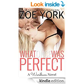 What Once Was Perfect: Wardham Book #1: Contemporary Erotic Romance
