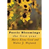 Poetic Bloomings: the first yearby Ms. Marie Elena Good