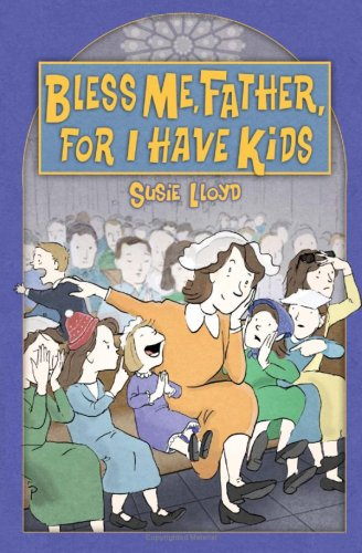Bless Me, Father, For I Have Kids PDF