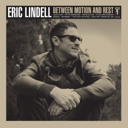 Eric Lindell, Between Motion & Rest