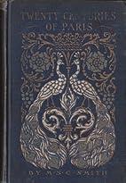 Twenty Centuries of Paris - 1st Edition with…