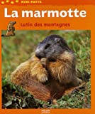 echange, troc Valérie Tracqui - La marmotte : Lutin des montagnes