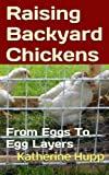 img - for Raising Backyard Chickens From Eggs To Egg Layers book / textbook / text book