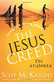 The Jesus Creed for Students: Loving God, Loving Others (155725883X) by McKnight, Scot