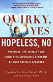 img - for Quirky, Yes---Hopeless, No: Practical Tips to Help Your Child with Asperger's Syndrome Be More Socially Accepted [Paperback] [2009] (Author) Cynthia La Brie Norall, Beth Wagner Brust book / textbook / text book