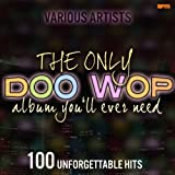 The Only Doo Wop Album Youll Ever Need