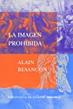 img - for La imagen prohibida/ The Prohibited Image (Spanish Edition) book / textbook / text book