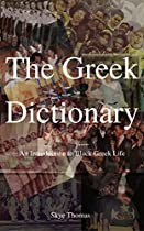 The Greek Dictionary: An Introduction To Black Greek Life