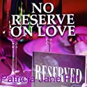 No Reserve on Love Audiobook by Patricia Pitt Narrated by Lorraine Ansell