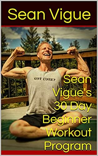 """""""Sean Vigue's 30 Day Beginner Program"""" available at Amazon and iBooks!"""