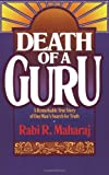 img - for By Rabi R. Maharaj - Death of a Guru: A Remarkable True Story of one Man's Search for (1984-06-16) [Paperback] book / textbook / text book
