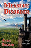 A Measure of Disorder (0982686412) by Tucker, Alan