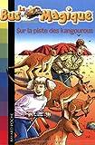 echange, troc Joanna Cole - Le Bus Magique, Tome 9 : Sur la piste des kangourous