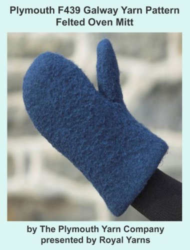 Plymouth F439 Galway Yarn Pattern Felted Oven Mitt (I Want To Knit)