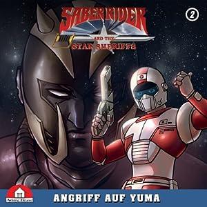 Angriff auf Yuma (Saber Rider & The Star Sheriffs 2) Hörspiel