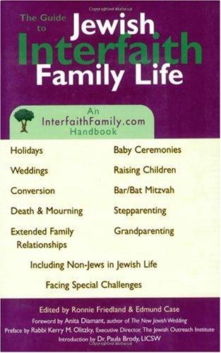 The Guide to Jewish Interfaith Family Life : An Interfaithfamily.com Handbook