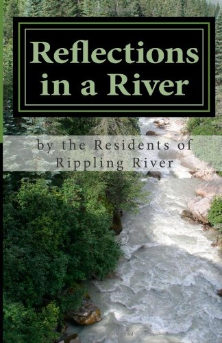 Reflections in a River: A Collection of Images by the Residents of Rippling River