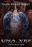 Una vez psiquiatra... Los orígenes.: Una vez psiquiatra... Precuela (Spanish Edition)