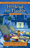 Hooking for Trouble <br>(A Crochet Mystery)	 by  Betty Hechtman in stock, buy online here