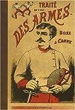 echange, troc B. Bonnel - Traité de l'art des armes : Ou Les principes de l'escrime suivi des premiers principes de la boxe française et de la canne