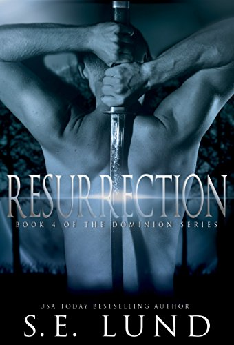 S. E. Lund - Resurrection (The Dominion Series Book 4) (English Edition)