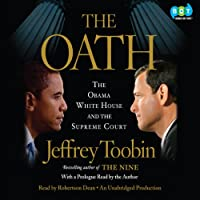 The Oath: The Obama White House and the Supreme Court (       ungekürzt) von Jeffrey Toobin Gesprochen von: Robertson Dean