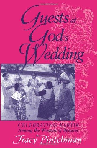 Guests At God's Wedding: Celebrating Kartik Among The Women Of Benares