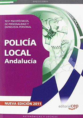 Policía Local de Andalucía. Test Psicotécnicos, de Personalidad y Entrevista Personal (Colección 212)