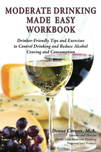 Moderate Drinking Made Easy Workbook: Drinker Friendly Tips and Exercises to Control Drinking and Reduce Alcohol Craving and Consumption (Drinking Made Easy compare prices)