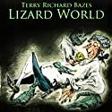 Lizard World (       UNABRIDGED) by Terry Richard Bazes Narrated by David Stifel
