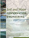 Soil and Water Conservation Engineering 5th (fifth) Edition by Delmar D. Fangmeier, William J. Elliot, Stephen R. Workman, published by Cengage Learning (2005)
